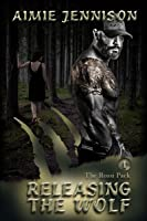 Releasing the Wolf (Rossi Pack, #1)