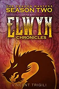 The Elwyn Chronicles (The Dragon Masters Book 3)