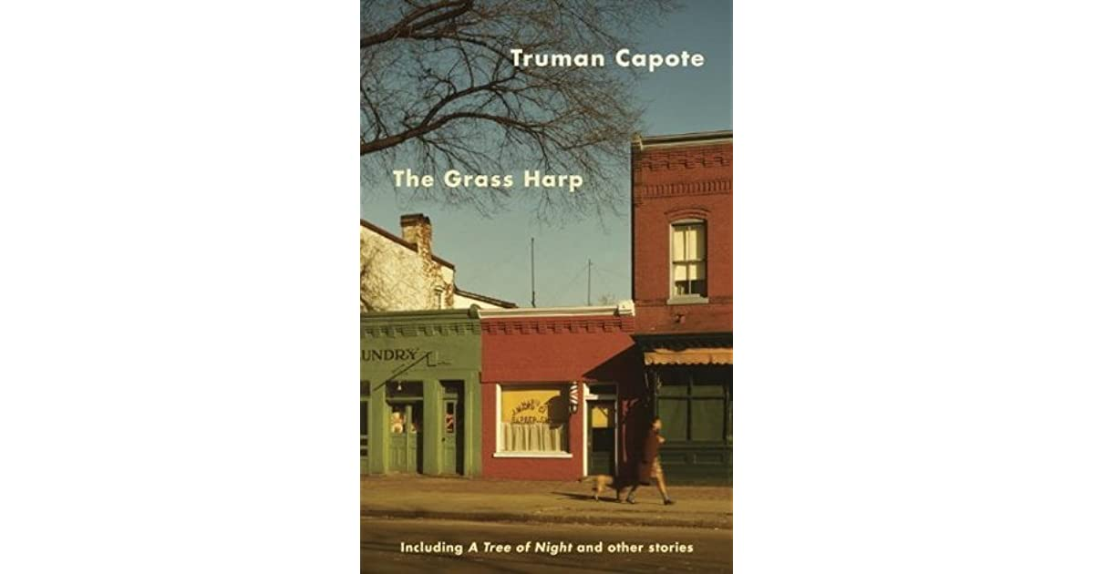 The grass harp including a tree of night and other stories by the grass harp including a tree of night and other stories by truman capote fandeluxe Document