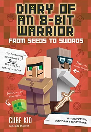 Diary of an 8-Bit Warrior: From Seeds to Swords - An Unofficial Minecraft Adventure