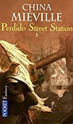 Perdido Street Station: Tome 1