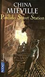Perdido Street Station: Tome 2 (New Crobuzon #1.2)