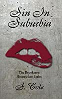 Sin in Suburbia (Brookston Housewives #1)