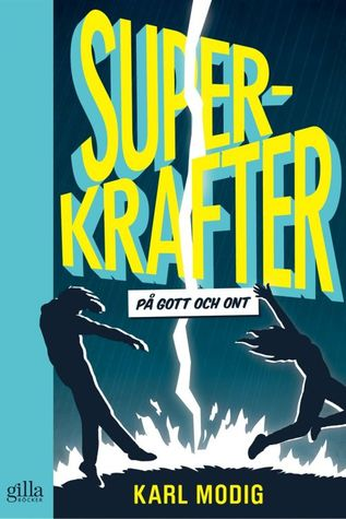 Superkrafter - på gott och ont by Karl Modig
