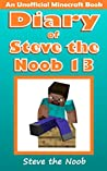 Diary of Steve the Noob 13 (An Unofficial Minecraft Book) (Minecraft Diary of Steve the Noob Collection)