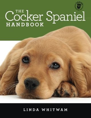 The Cocker Spaniel Handbook: The Essential Guide For New & Prospective Cocker Spaniel Owners