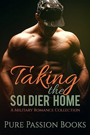 ROMANCE: Taking the Soldier Home: A Military Romance Collection (BBW Navy SEAL Romance) (New Adult Contemporary Western Stepbrother Mail Order Bride Cowboy Romance)