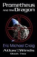 Prometheus and the Dragon