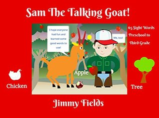 Sam The Talking Goat: Children's Sight Word Picture Book Bedtime Story (with BOOK VIDEO!) (Early Reader Books 1)