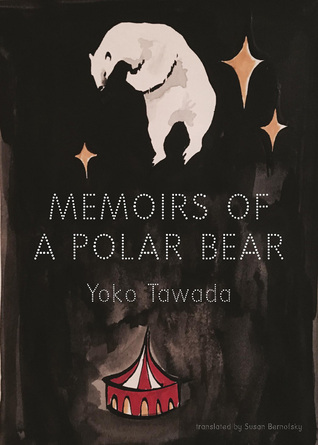 Memoirs of a Polar Bear by Yōko Tawada