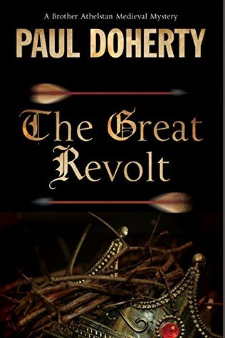 The Great Revolt (The Sorrowful Mysteries of Brother Athelstan, #16)