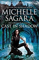 Cast in Shadow (The Chronicles of Elantra #1)