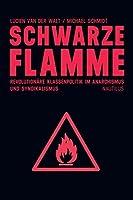 Schwarze Flamme: Revolutionären Klassenpolitik des Anarchismus und Syndikalismus