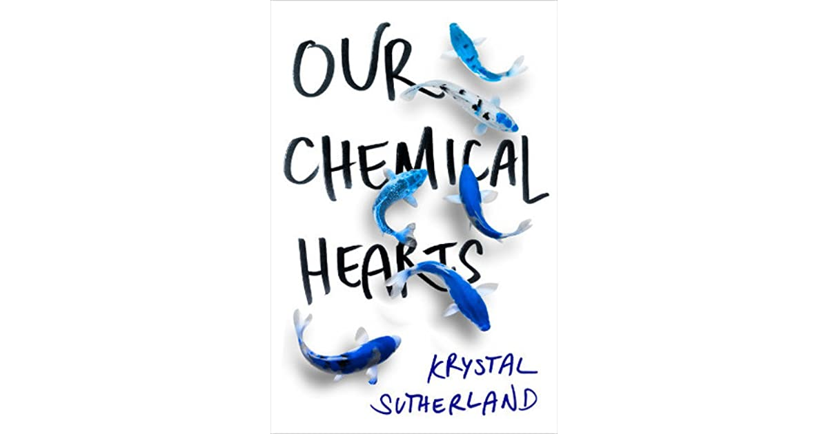 c4961727c Our Chemical Hearts by Krystal Sutherland