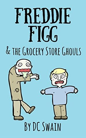 Freddie Figg and the Grocery Store Ghouls