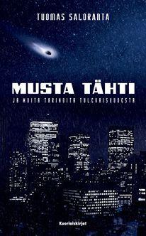 Musta tähti ja muita tarinoita tulevaisuudesta by Tuomas Saloranta