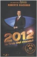 2012, la fine del mondo?