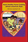 Heart Healthy Home Cooking African American Style With Every Heartbeat Is Life