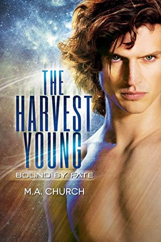 The Harvest Young by M.A. Church