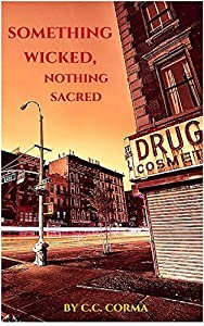 Something Wicked, Nothing Sacred (Red Light Kings Book 1)
