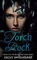 Torch Rock (Reflection Pond Book 3)