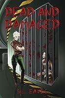 Dead and Damaged (Endangered, #2)