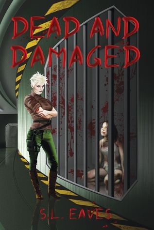 Dead and Damaged (Endangered, #2)