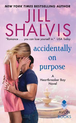 Accidentally On Purpose (Heartbreaker Bay) Bk 3 - Jill Shalvis