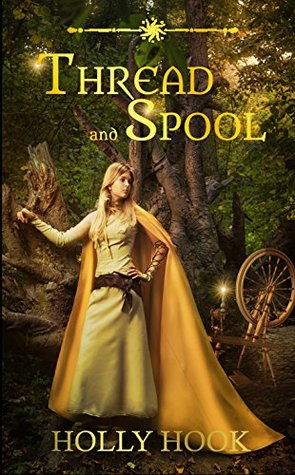 Thread and Spool (A Twisted Fairy Tale, #1)