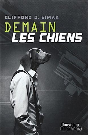 Demain les chiens by Clifford D. Simak