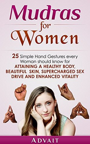 Mudras for Women: 25 Simple Hand Gestures Every Woman Should