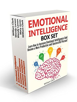 Emotional Intelligence Box Set: Learn How to Increase Emotional Intelligence And Become a More Productive and Successful Person! (Emotional Intelligence, ... increase emotional intelligence)