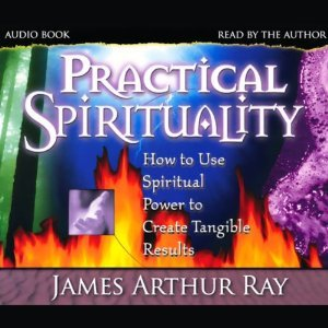 Practical Spirituality: How to Use Spiritual Power to Create Tangible Results