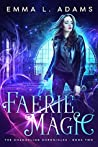 Faerie Magic (The Changeling Chronicles, #2)