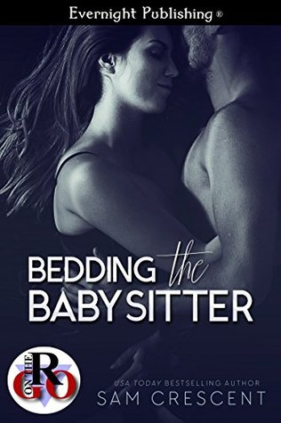 Bedding the Babysitter by Sam Crescent