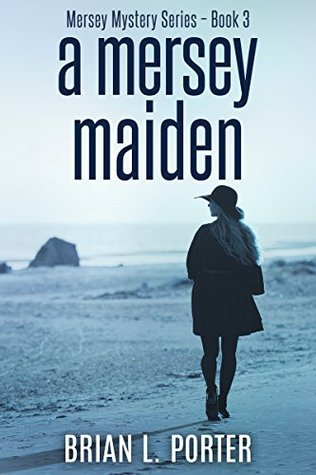 A Mersey Maiden by Brian L. Porter