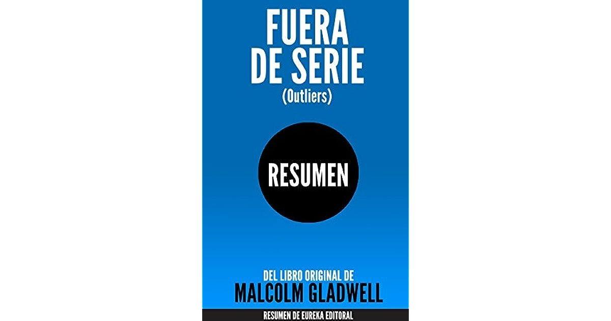 Descripción de Resumen del Libro Fuera de Serie de Malcolm Gladwell