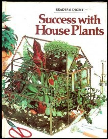 Wondrous Success With House Plants By Readers Digest Association Interior Design Ideas Clesiryabchikinfo