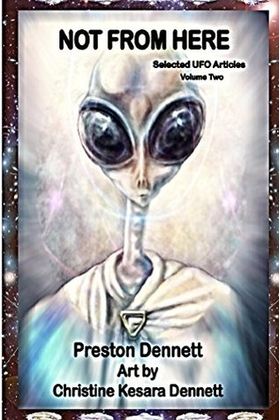 Not from Here (Not from Here: Selected UFO Articles Book 2)