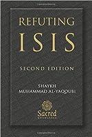 Refuting ISIS: Second Edition