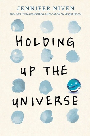Jennifer Niven - Holding Up The Universe