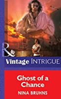 Ghost Of A Chance (Mills & Boon Vintage Intrigue) (Silhouette Intimate Moments)