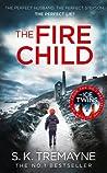 The Fire Child by S.K. Tremayne