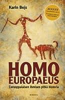 Homo europaeus – eurooppalaisen ihmisen pitkä historia
