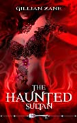 The Haunted Sultan