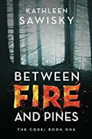 Between Fire and Pines (The Code)