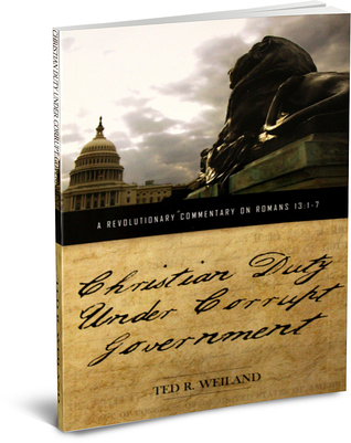 Christian Duty Under Corrupt Government: A Revolutionary Commentary on Romans 13:1-7
