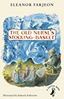 The Old Nurse's Stocking-Basket (A Puffin Book)