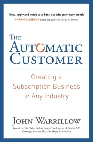 Automatic Customer, The by John Warrillow