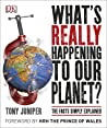 What's Really Happening to Our Planet?: The Facts Simply Explained